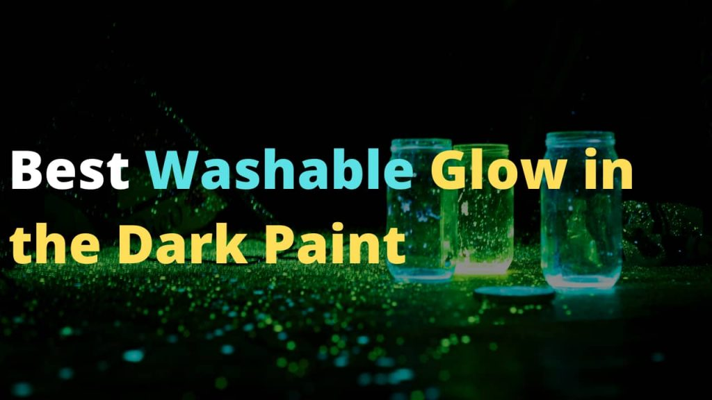 Best Washable Glow in the Dark Paint to buy