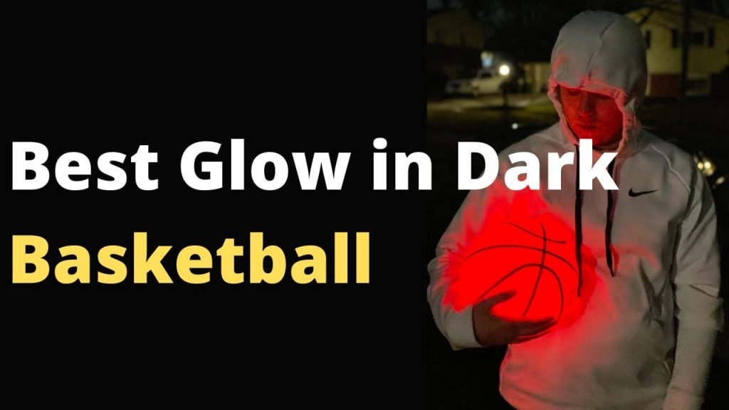 Best Light Up Basketball (Review] LED Glow in the Dark Night Balls