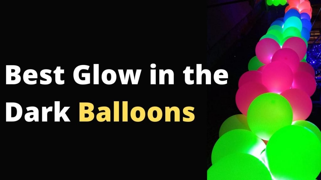 Best Glow in the Dark Balloons