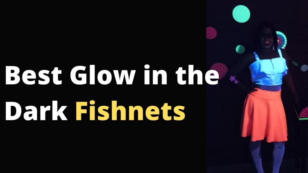 Best Glow in the dark Fishnet You Can Find in the Market Right Now
