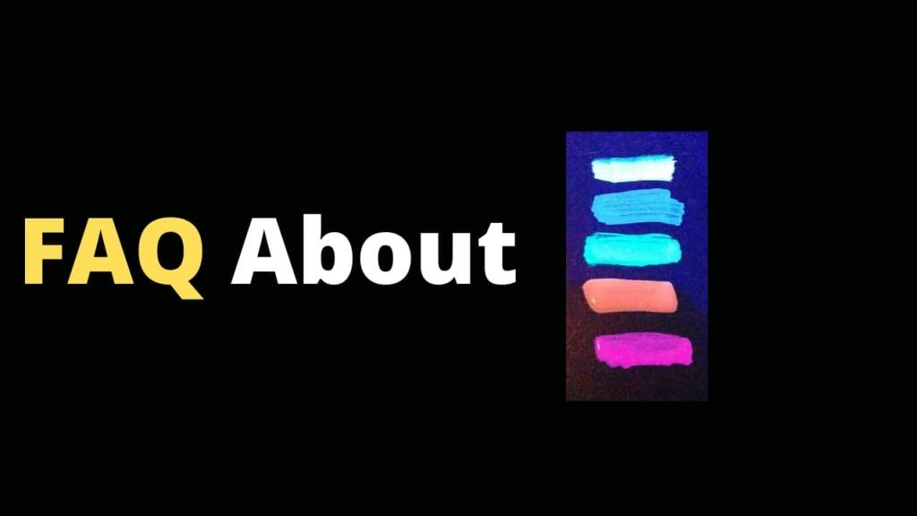 FAQ about the Best Glow in the Dark Markers