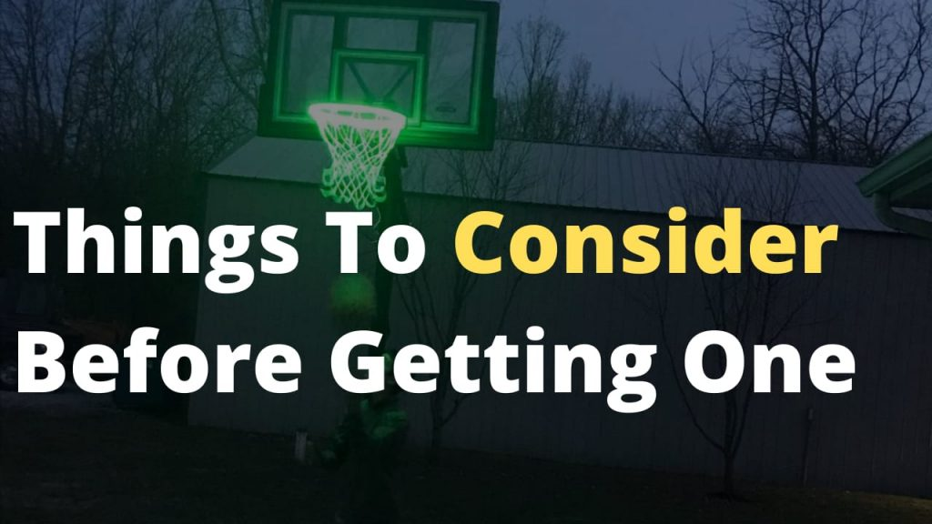 Things to consider before buying the Best Glow in the Dark Basketball Net