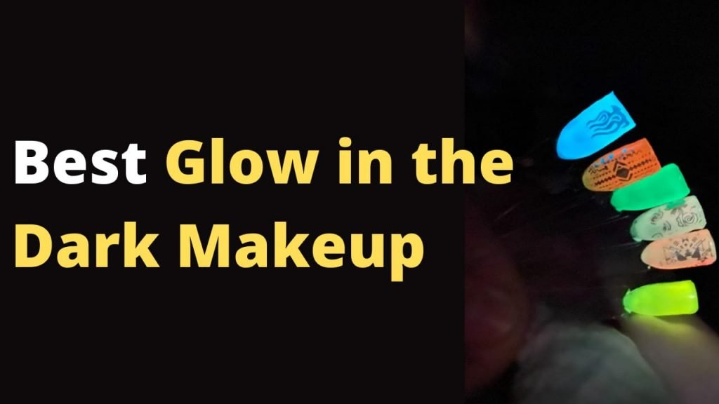 Best Glow in the Dark Makeup - Top Glow in the dark makeup products in the market - Glow in the dark